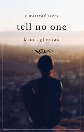 Tell No One by needawildheart