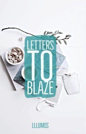 Letters To Blaze  by lllumos