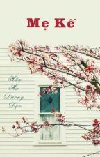 [BHTT- Full] Mẹ Kế | Thịnh Thế • Linh Nhân by gaasunoo