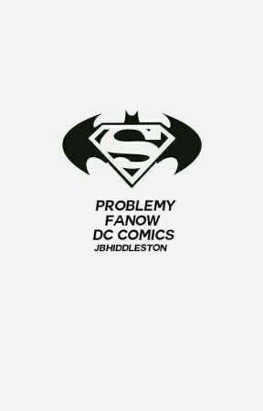 Problemy Fanów Dc Comics by JBHiddleston