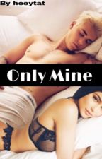 Only Mine by heeytat