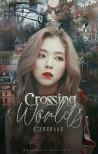 Crossing Worlds by czezelle