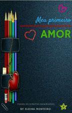 Meu primeiro amor by EloinaMonteiro