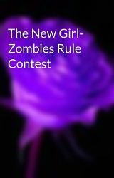 The New Girl- Zombies Rule Contest by snowyclara