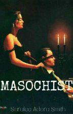 MASOCHIST by Adorasmith