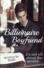 Billionaire Boyfriend (UPDATED!) by Hallii