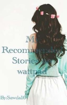 My Recommended Stories on Wattpad (Completed Stories) - The