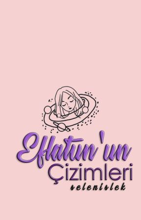EFLATUN'UN ÇİZİMLERİ by SelenIslek