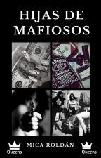 Hijas De Mafiosos  by MicaelaRoldan6