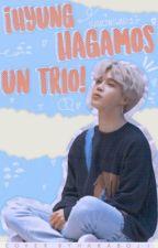 🎀Hyung, hagamos un trío!🎀 by Sugaconswag1