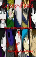 CreepyPasta   Your Little Nightmare by PortalSenpaiBaka