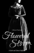 Flowered Storm | a Strom and Silence Fanfiction by heyitis_j