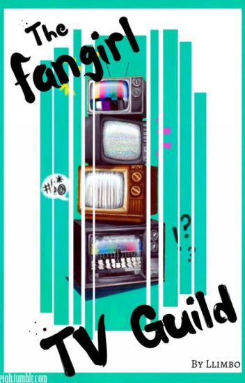 The Fangirl TV Guild