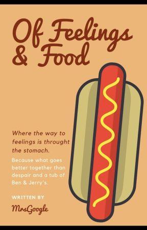Of Feelings & Food by MrsGoogle