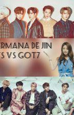 La Hermana De Jin ( BTS Vs GOT7) by MeiTachibana033
