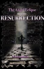 The Angel Eclipse- Book One, Ressurection by CapricornTales