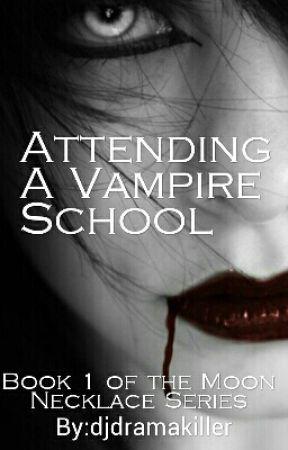 Attending a Vampire School by djdramakiller