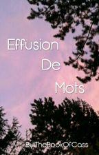 Effusion De Mots by TheBookOfCass