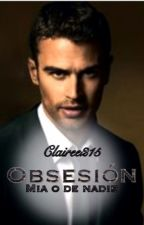 OBSESIÓN© ( sin editar)  by clairee215