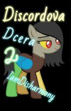 Discordova dcera 2 (Dokončeno) by IamDisharmony
