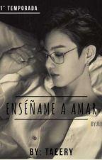 ENSÉÑAME A AMAR...! 1ra PARTE!  ( JUNGKOOK y TN) by TaeEry