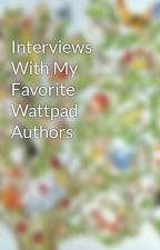 Interviews With My Favorite Wattpad Authors by meganfredbapa