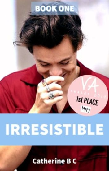 Irresistible (A Harry Styles Fanfiction)
