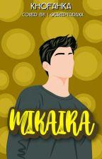 MIKAIRA by IndahKholifah61