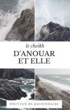 Le Cheikh D'Anouar (Et Elle) by kechiera123