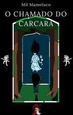 O CHAMADO DO CARCARÁ by MilMameluco3
