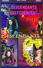 Descendants (preferences) by BuckysBodyguard