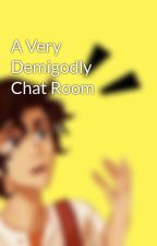 A Very Demigodly Chat Room  by AdmiralLeoII