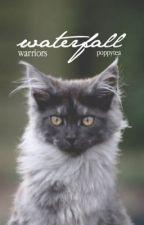 waterfall ࿈ warrior cats fanfic by PoppyTea