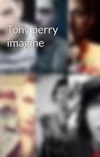 Tony perry imagine by XxbandsloveXx