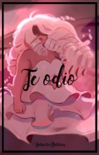 ¡Te odio! (Steven Universe) by SamanthaMorningstar