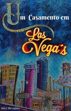 Um Casamento Em Las Vegas by Kikabruxinha