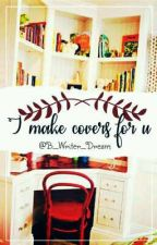 I make covers for u 🤗🤗🤗 by HackedAccount01