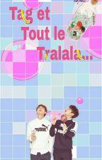 Tag et tout le tralala by TaechouTae