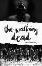The Walking Dead ( Carl Grimes FanFiction ) by ImNotPerfect_12