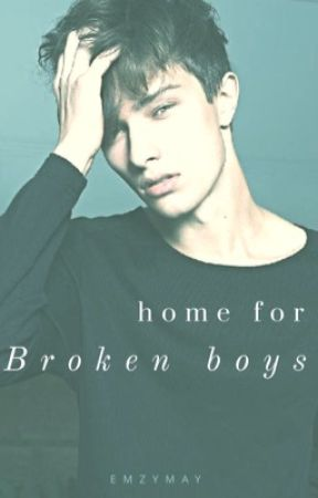Home For Broken Boys by EmzyMay