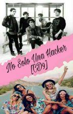 No Solo Una Hacker [CD9][ST Mi Amiga La Hacker] by itscarliies
