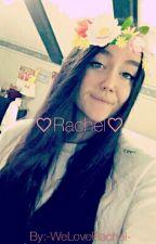 ♡Rachel♡ by -WeLoveRachel-