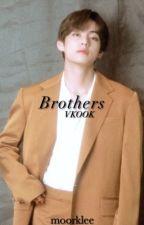 Brothers® || VKOOK by NaNItAEkOOk