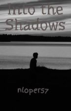 The Hade Chronicles: Into the Shadows by nloper57
