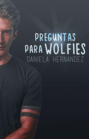 Preguntas para wolfies by -Thedramaqueen