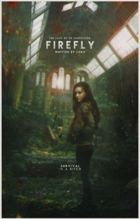 FIREFLY ― THE LAST OF US by bottledspace