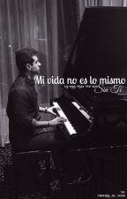 Mi vida no es lo mismo sin ti  by Fernanda_de_Luque