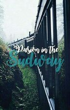 Passion In The Sudway🍃JinKook. by LadySeokTaisho