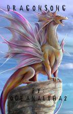 Dragonsong Book 1 by Oceanalpha2