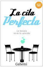 La cita perfecta by Gahemi